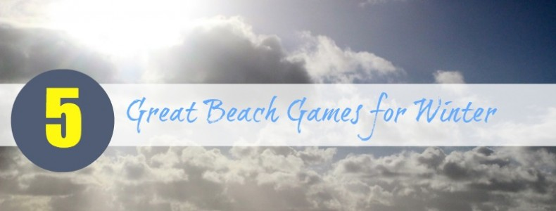Five Great Beach Games for Winter